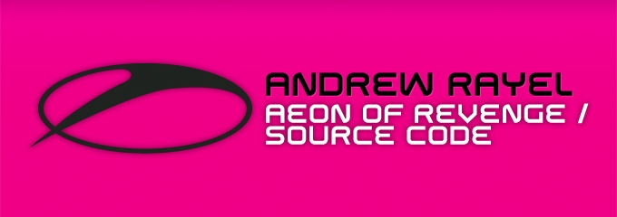 Out now on ASOT: Andrew Rayel – Aeon Of Revenge / Source Code