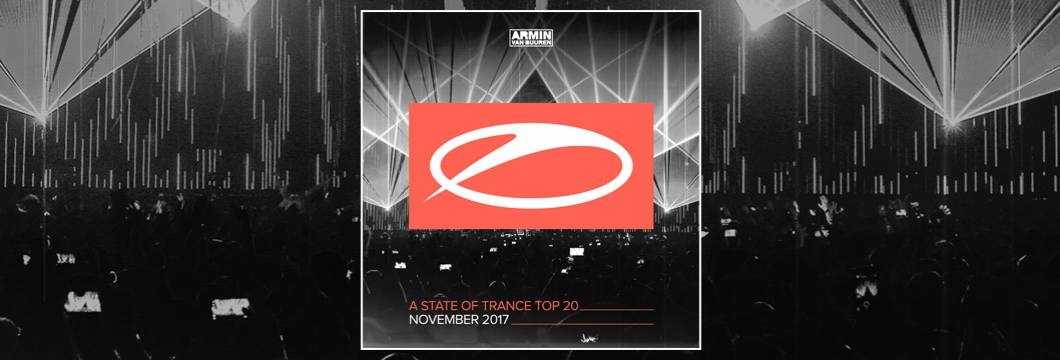 A State Of Trance Top 20 – November 2017 (Selected by Armin van Buuren)