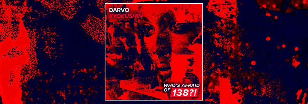 OUT NOW on WAO138?!: DARVO – Kyokushin