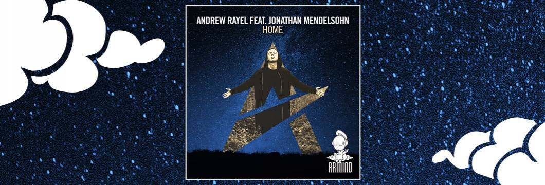 OUT NOW on ARMIND: Andrew Rayel feat. Jonathan Mendelsohn – Home