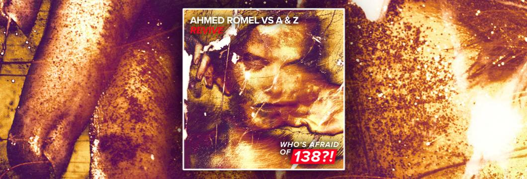 OUT NOW on WAO138?!: Ahmed Romel vs A & Z – Revive