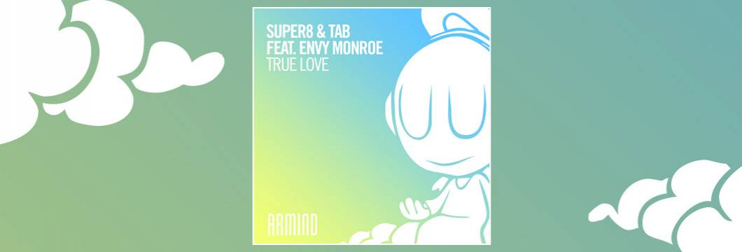 OUT NOW on ARMIND: Super8 & Tab feat. Envy Monroe - True Love