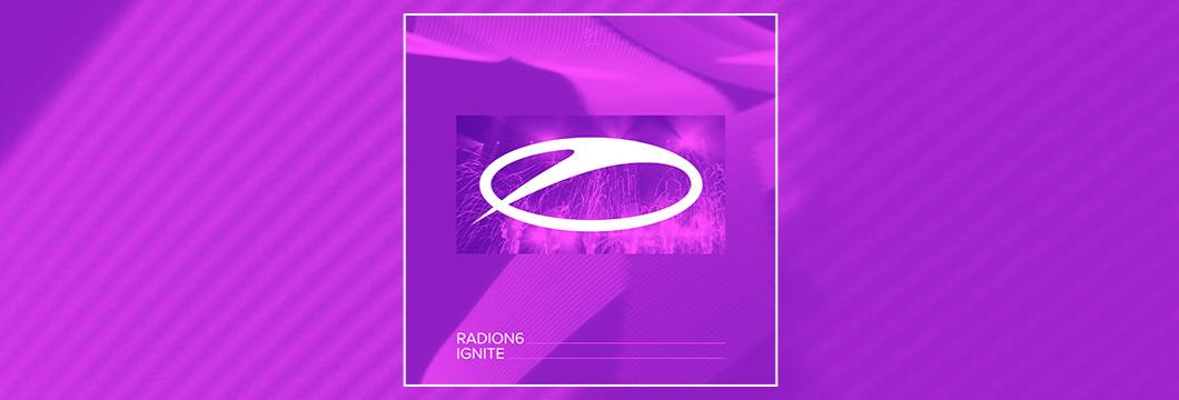 OUT NOW on ASOT: Radion6 – Ignite