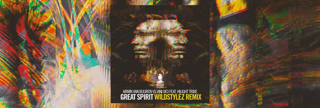 OUT NOW on ARMIND: Armin van Buuren vs Vini Vici feat. Hilight Tribe – Great Spirit (Wildstylez Remix)