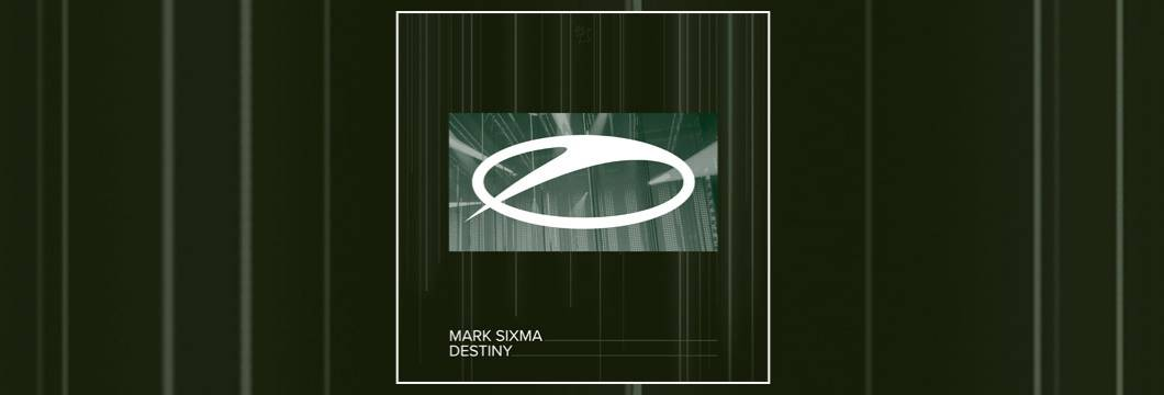 OUT NOW on ASOT: Mark Sixma – Destiny