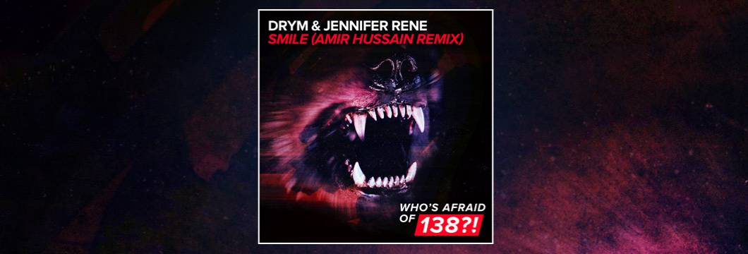 OUT NOW on WAO138?!: DRYM & Jennifer Rene – Smile (Amir Hussain Remix)