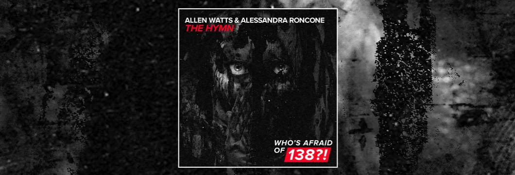 OUT NOW on WAO138?!: Allen Watts & Alessandra Roncone – The Hymn