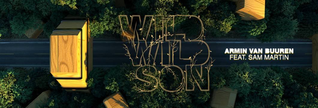 Armin van Buuren drops heartfelt tribute single: 'Wild Wild Son' (Feat. Sam Martin)