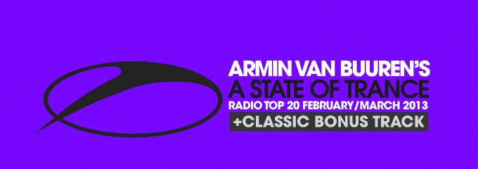 A State Of Trance Radio Top 20 – February / March 2013