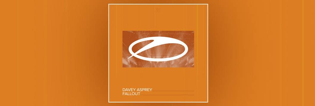 OUT NOW on ASOT: Davey Asprey – Fallout