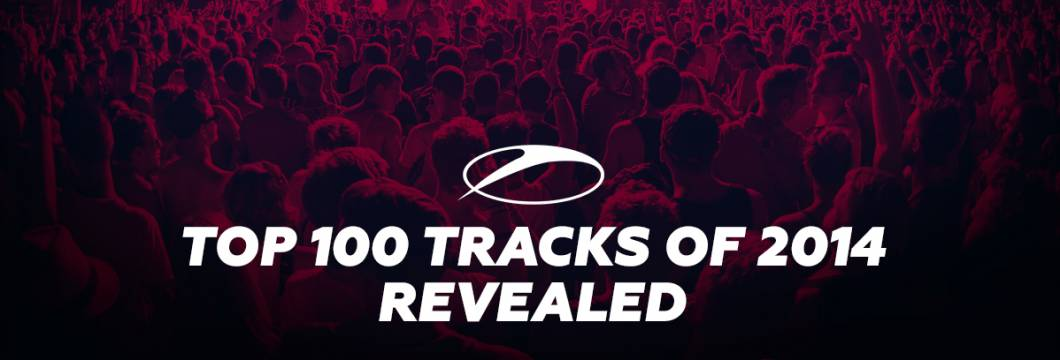 TOP 100 TRACKS OF THE YEAR REVEALED!