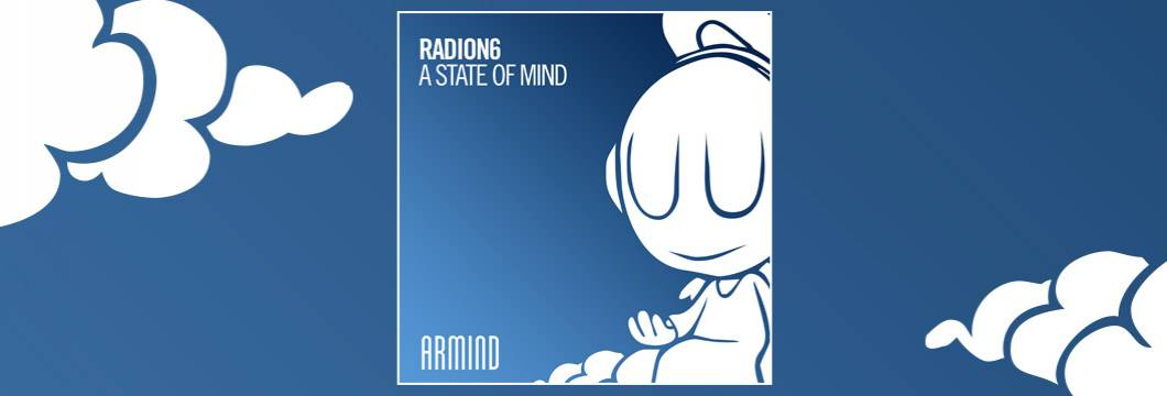 OUT NOW on ARMIND: Radion6 – A State Of Mind
