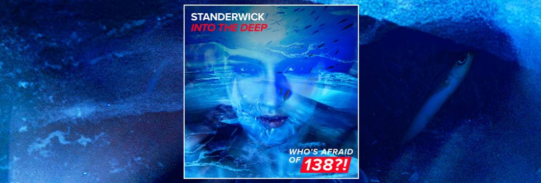 OUT NOW on WAO138?!: Standerwick – Into The Deep