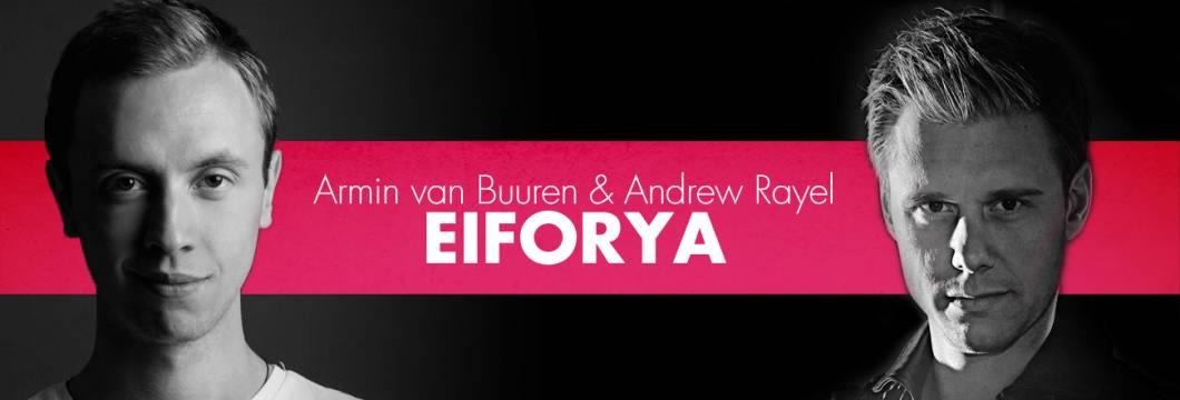Armin van Buuren & Andrew Rayel – EIFORYA out now!