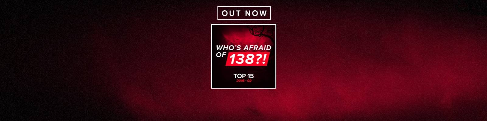 OUT NOW: Who's Afraid Of 138?! Top 15 – 2016-02