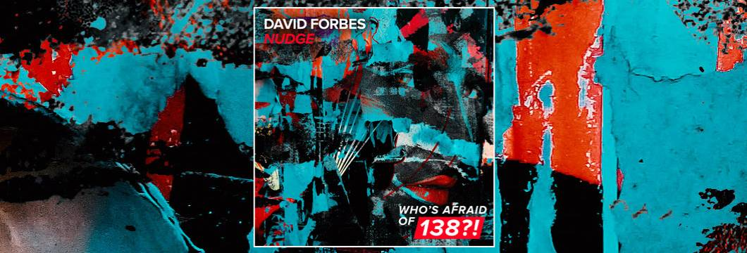 OUT NOW on WAO138?!: David Forbes – Nudge