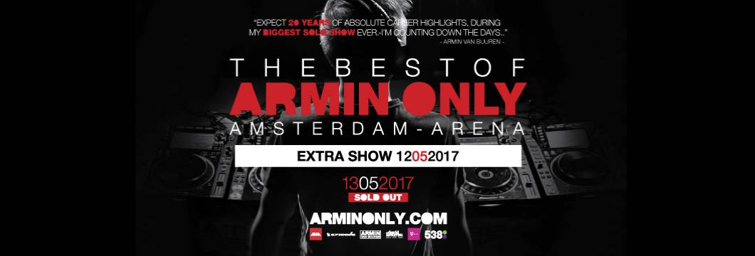 'The Best Of Armin Only' on May 13th sold out; extra show announced on May 12th!