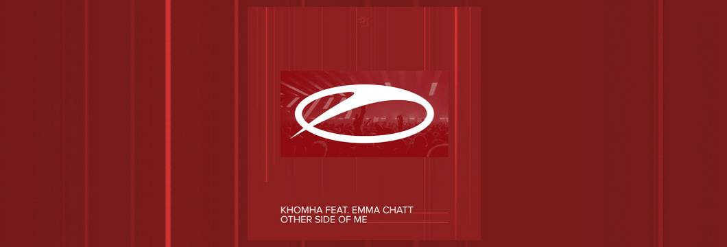 OUT NOW on ASOT: KhoMha feat. Emma Chatt – Other Side Of Me