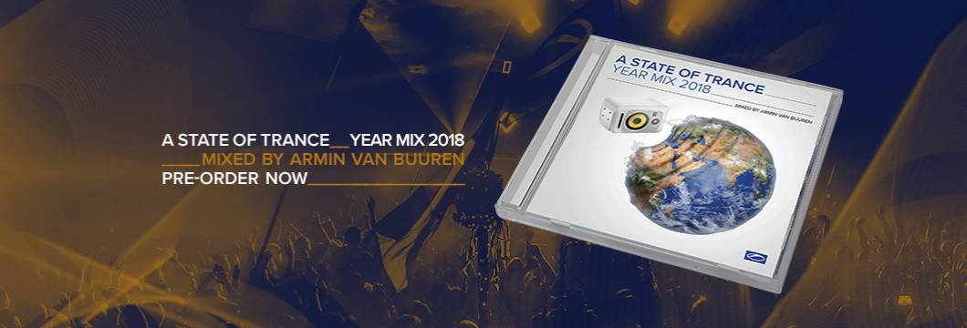 Available for pre-order/pre-save: A State Of Trance Year Mix 2018 (Mixed by Armin van Buuren)