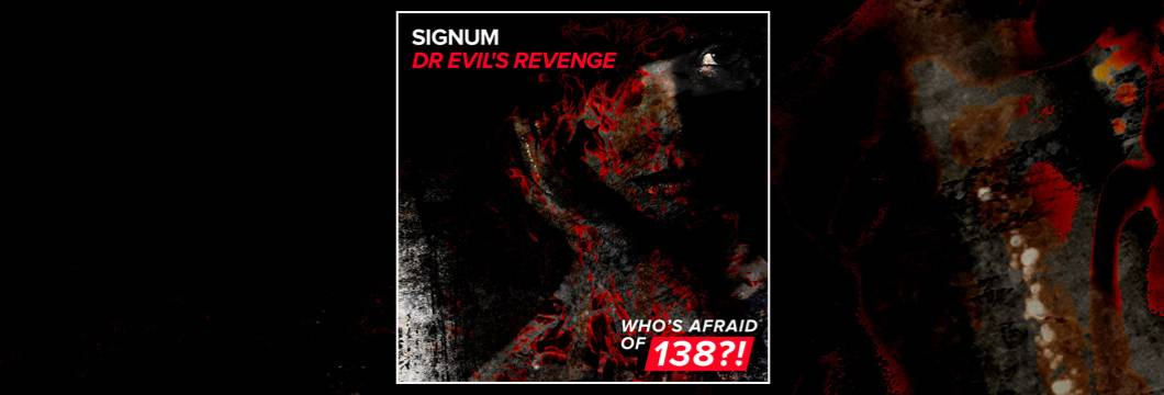 OUT NOW on WAO138?!: Signum – Dr Evil's Revenge