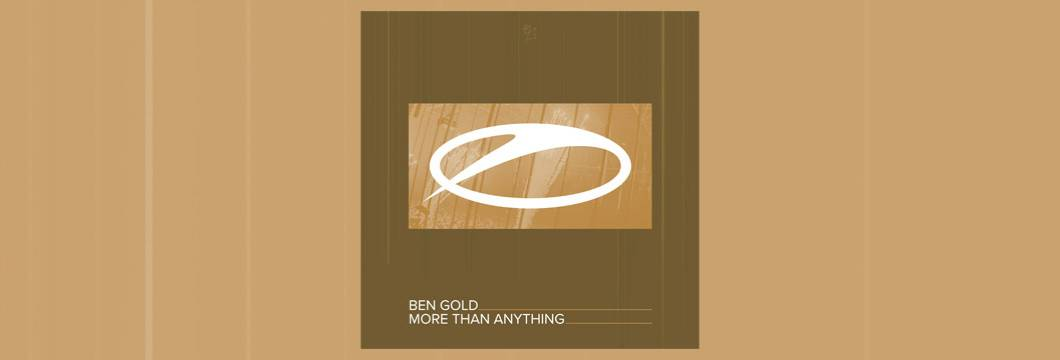 OUT NOW on ASOT: Ben Gold – More Than Anything