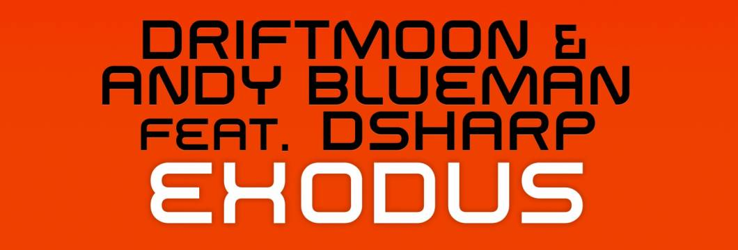 Out now on ASOT: Driftmoon & Andy Blueman feat. Dsharp – Exodus