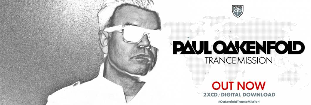 Out Now: Paul Oakenfold – 'Trance Mission'