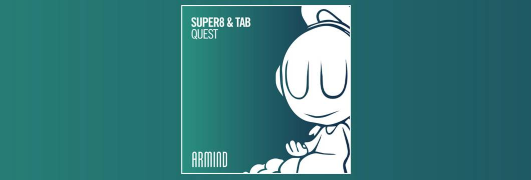 OUT NOW on ARMIND: Super8 & Tab – Quest
