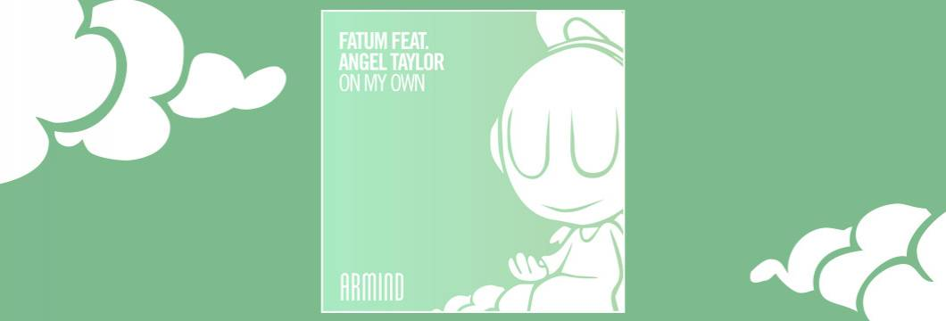OUT NOW on ARMIND: Fatum feat. Angel Taylor – On My Own