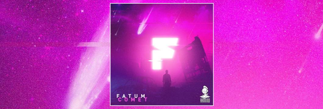 OUT NOW on ARMIND: Fatum – Comet