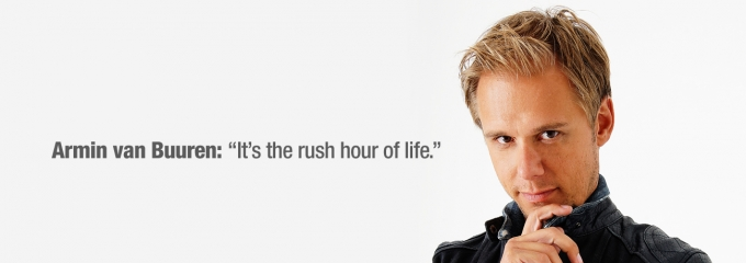 "Armin van Buuren: ""It's the rush hour of life."""