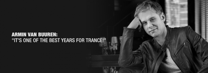 Armin van Buuren: &#8220;Its one of the best years for trance!