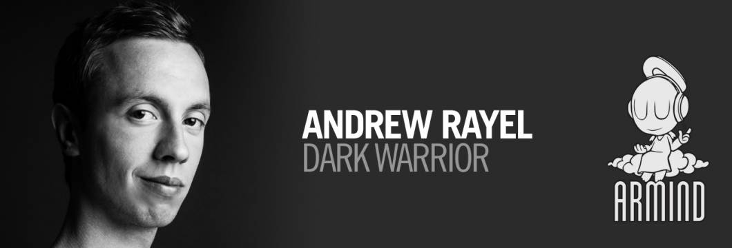 Out now on ASOT: Andrew Rayel – Dark Warrior