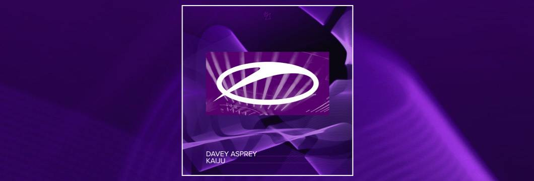 OUT NOW on ASOT: Davey Asprey – Kaiju