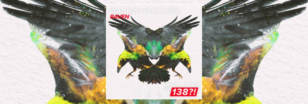 OUT NOW on WAO138?!: Cold Rush vs F.G. Noise – Raven