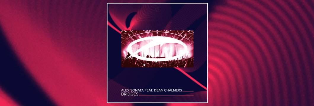 OUT NOW on ASOT: Alex Sonata feat. Dean Chalmers – Bridges