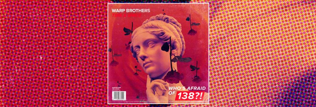 OUT NOW on WAO138?!: Warp Brothers – Time & Space
