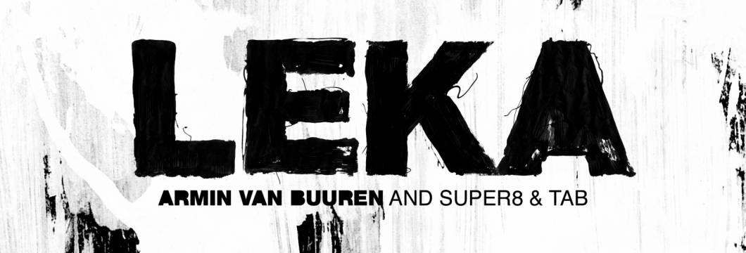 Out Now On ARMIND: Armin van Buuren and Super8 & Tab – Leka