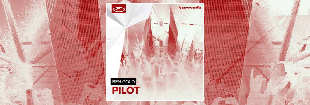 OUT NOW on ASOT: Ben Gold – Pilot