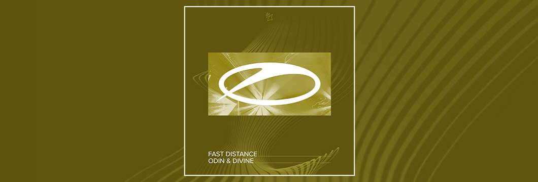 OUT NOW on ASOT: Fast Distance – Odin & Divine