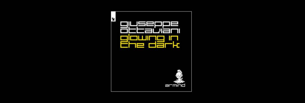 Out Now On ARMIND: Giuseppe Ottaviani – Glowing In The Dark