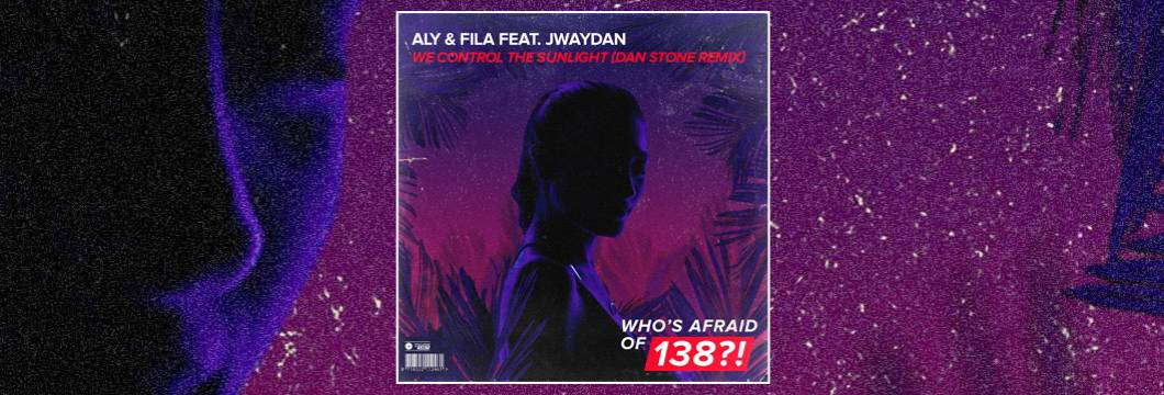 Of « Wao138 A dan Now Trance On Control amp; We Fila Jwaydan Remix Sunlight The Out State - Feat Aly Stone