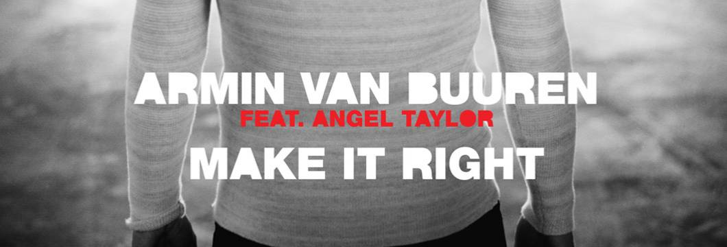 OUT NOW on Armind: Armin van Buuren feat. Angel Taylor – Make It Right