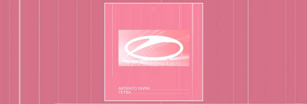 OUT NOW on ASOT: Artento Divini – Tetra
