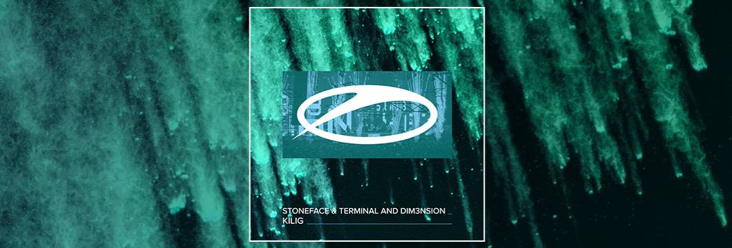 OUT NOW on ASOT: Stoneface & Terminal and DIM3NSION – Kilig