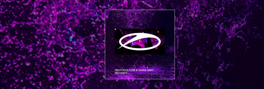 Out Now On A STATE OF TRANCE: Protoculture & Diana Miro – Seconds