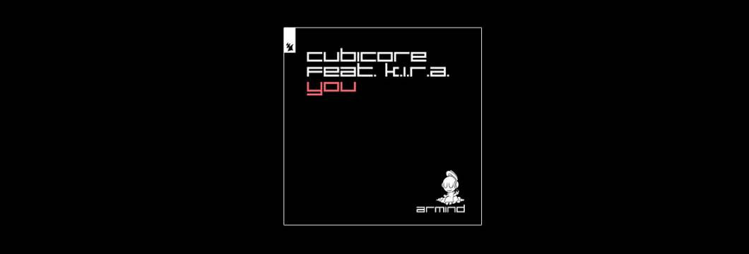 Out Now On ARMIND: Cubicore feat. K.I.R.A. – You