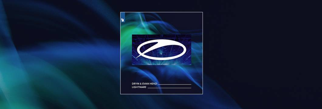 Out Now On A STATE OF TRANCE: DRYM & Evan Henzi – Lightmare