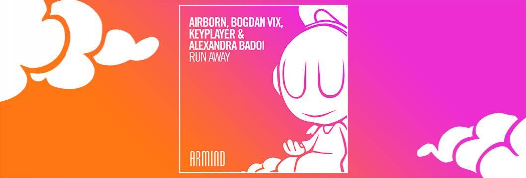 OUT NOW on ARMIND: Airborn, Bogdan Vix, KeyPlayer & Alexandra Badoi – Run Away