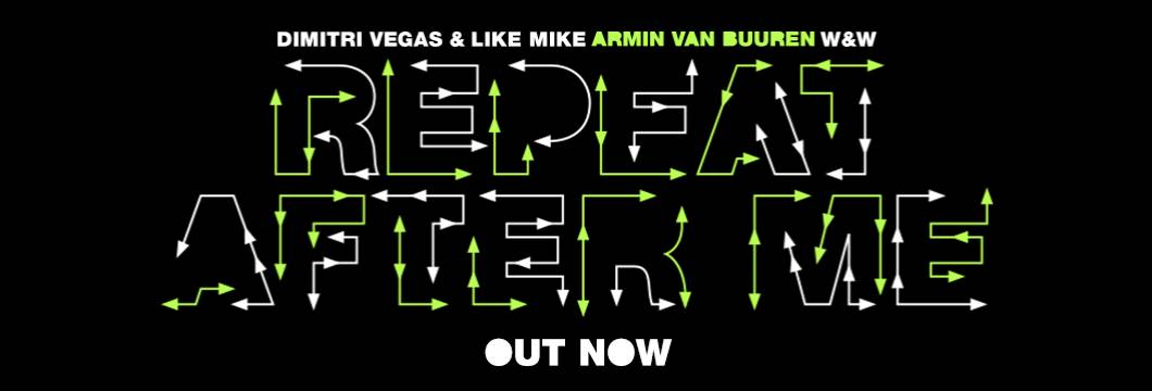 OUT NOW on ARMIND: Dimitri Vegas & Like Mike x Armin van Buuren x W&W – Repeat After Me